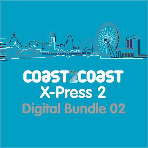 X-Press 2 'Coast 2 Coast' (Bundle 2) by Various Artists