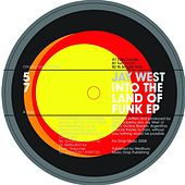 Play & Download Into The Land Of Funk EP by Jay West | Napster