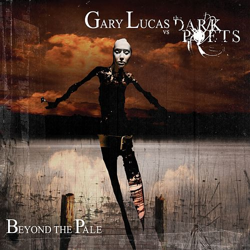 Beyond The Pale by Gary Lucas