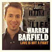Love Is Not A Fight by Warren Barfield