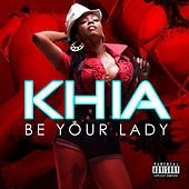 Be Your Lady by Khia