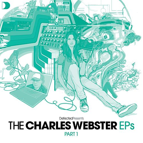 Play & Download Defected Presents The Charles Webster EPs Part 1 by Various Artists | Napster