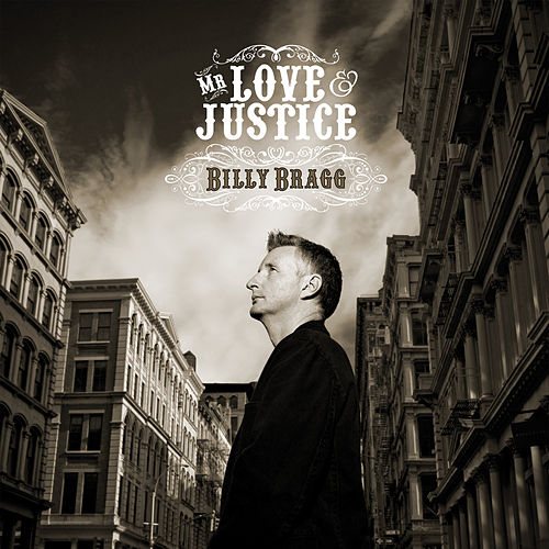 Play & Download Mr. Love & Justice by Billy Bragg | Napster