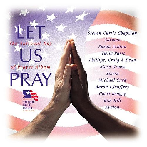Play & Download Let Us Pray (Nat'l Day Prayer) by Various Artists | Napster