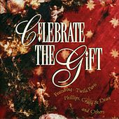Play & Download Celebrate The Gift by Various Artists | Napster