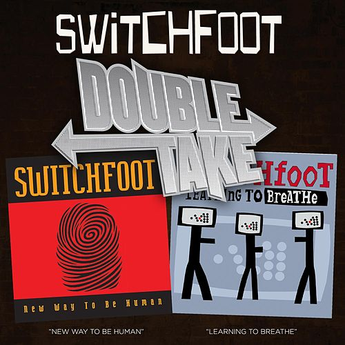 Play & Download Double Take: New Way To Be Human/Learning To Breathe by Switchfoot | Napster