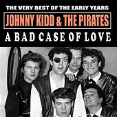 Play & Download A Bad Case of Love by Johnny Kidd | Napster