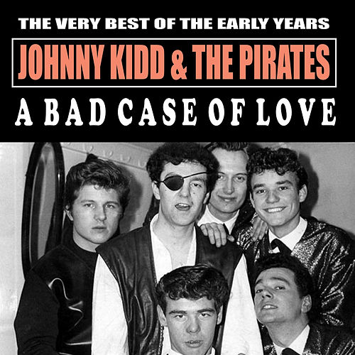 A Bad Case of Love von Johnny Kidd
