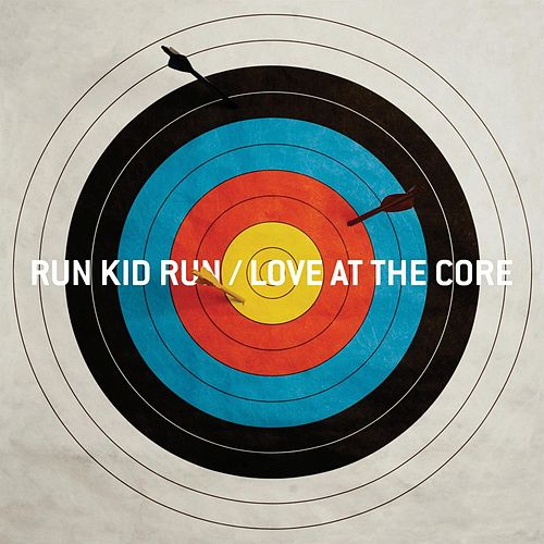 Love At The Core by Run Kid Run
