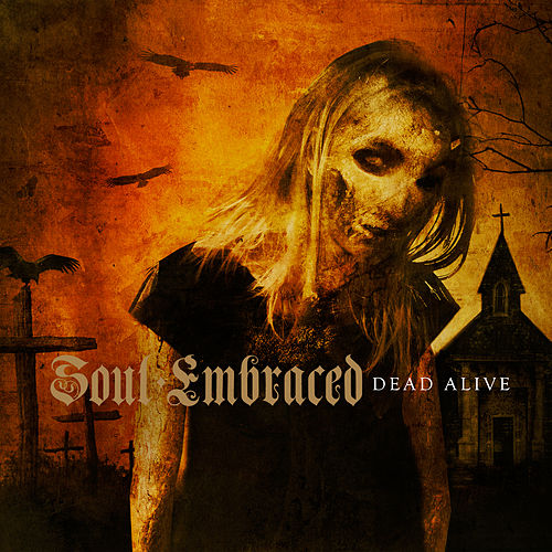 Play & Download Dead Alive by Soul Embraced | Napster