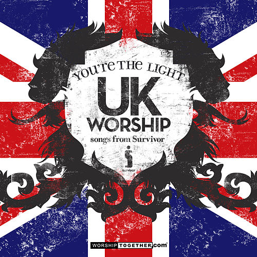 Play & Download UK Worship You're The Light - Songs From Survivor by Various Artists | Napster