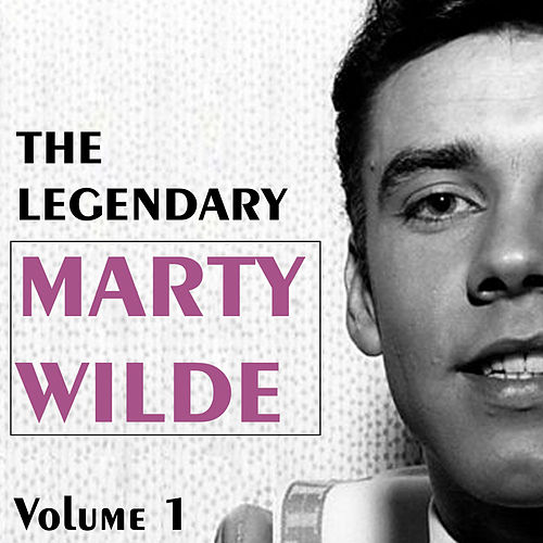 The Legendary Marty Wilde, Vol. 1 by Marty Wilde