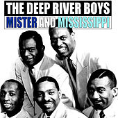 Play & Download Mister and Mississippi by Deep River Boys | Napster