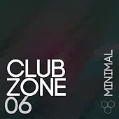 Play & Download Club Zone - Minimal, Vol. 6 by Various Artists | Napster