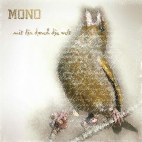 Play & Download Mit Dir Durch Die Welt by Mono | Napster