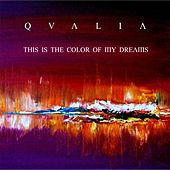 Play & Download This Is the Color of My Dreams by Qualia | Napster
