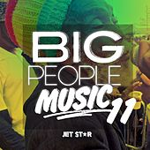 Play & Download Big People Music, Vol. 11 by Various Artists | Napster