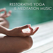 Play & Download Restorative Yoga & Meditation Music – Amazing Peaceful Songs for Yoga Practice, Pranayama and Mindfulness Meditation by Chakra Meditation Specialists | Napster