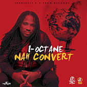 Nah Convert - Single by I-Octane