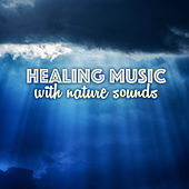 Play & Download Healing Music with Nature Sounds - Relaxing Ocean Waves and Thunderstorm Lullaby by Various Artists | Napster