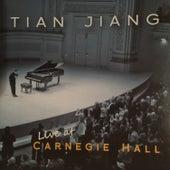 Tian Jiang | Live at Carnegie Hall by Tian Jiang