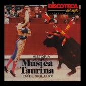 Play & Download La Discoteca del Siglo - Historia de la Música Taurina en el Siglo Xx by Various Artists | Napster