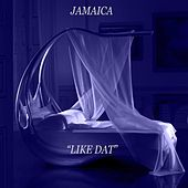 Play & Download Like Dat by Jamaica | Napster