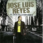 Play & Download El Dios de Lo Imposible by Jose Luis Reyes | Napster