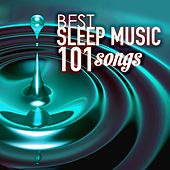Play & Download Sleep Music - Best of 101 Songs for Sleeping at Night by Various Artists | Napster