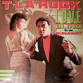 Play & Download Love Blind / Runaway by T La Rock | Napster