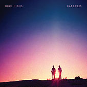 Play & Download Cascades by High Highs | Napster
