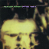 Play & Download Divine Rites by The New Christs | Napster