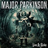 Live at Ricks by Major Parkinson