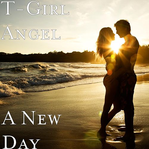 A New Day by T-Girl Angel