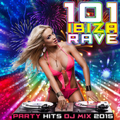 Play & Download 101 Ibiza Rave Party Hits DJ Mix 2015 by Various Artists | Napster