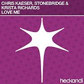 Play & Download Love Me by Stonebridge | Napster