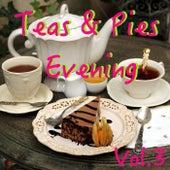 Teas And Pies Evening, Vol. 3 von Various Artists