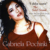 Play & Download Il Dolce Suono by Gabriela Pochinki | Napster