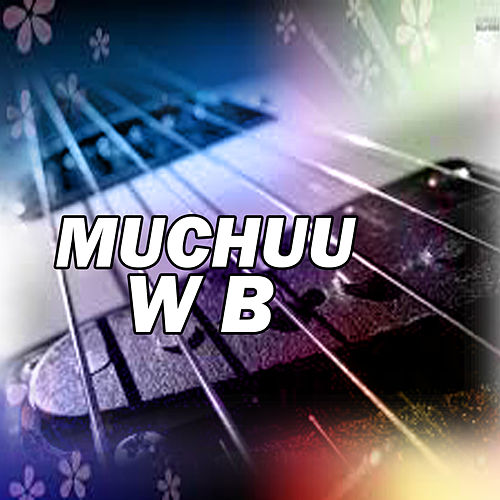 Play & Download W B by Muchuu | Napster