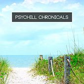Play & Download Psychill Chronicals by Various Artists | Napster