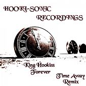 Play & Download Forever (Time Away Remix) by King Hookiss | Napster