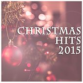 Play & Download Christmas Hits 2015 by Various Artists | Napster