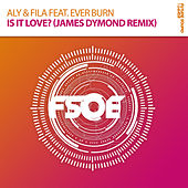 Play & Download Is It Love? (James Dymond Radio Edit) by Aly & Fila | Napster