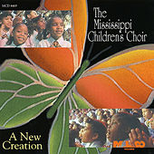 Play & Download New Creation by The Mississippi Children's Choir | Napster