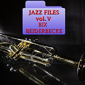 Play & Download Jazz Files Vol. V by Bix Beiderbecke | Napster