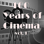 Play & Download 100 Years Of Cinema Vol. I by Various Artists | Napster