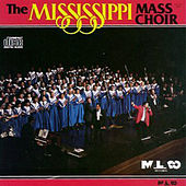 The Mississippi Mass Choir by Mississippi Mass Choir