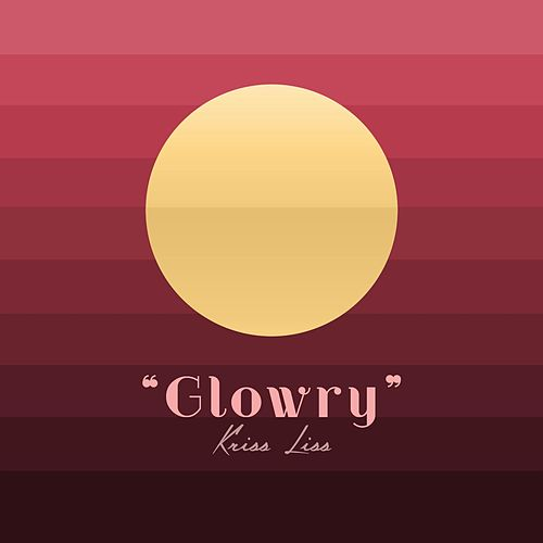 Glowry by Kriss Liss