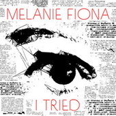 Play & Download I Tried by Melanie Fiona | Napster