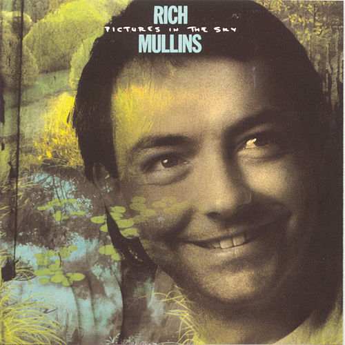 Play & Download Pictures In The Sky by Rich Mullins | Napster